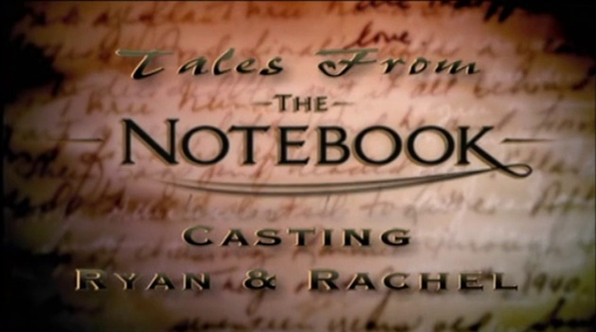 The Notebook - Special Features