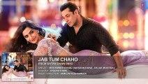 Jab Tum Chaho Full Song (Audio) - Prem Ratan Dhan Payo - Salman Khan, Sonam Kapoor