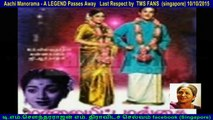 Aachi Manorama - A LEGEND Passes Away   Last Respect by  TMS FANS  (singapore) 10-10-2015 vol  1