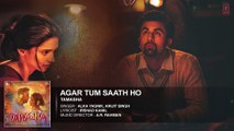 ♫ Agar Tum Saath Ho - Agar tum sath ho - || FULL AUDIO Song || - Film Tamasha - Starring  Ranbir Kapoor, Deepika Padukone - Full HD - Entertainment City