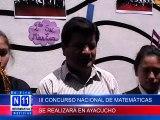 N11 TERCER CONCURSO NACIONAL DE MATEMATICAS SE REALIZARA EN AYACUCHO, PARTICIPARAN COLEGIOS DE TODO EL PAIS