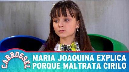 Maria Joaquina explica porque maltrata Cirilo