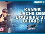 Kaaris lâche des dossiers sur Cédric Le Belge dans La Radio Libre !