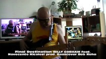 Final Destination BILLY COBHAM feat. Novecento Nicolosi prod HD720 m2 Basscover Bob Roha DD22082015
