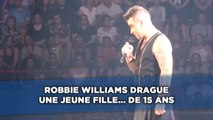 Robbie Williams drague une jeune fille... de 15 ans