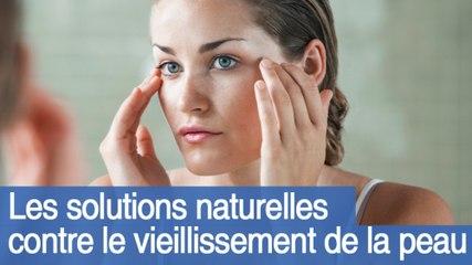 Solutions naturelles contre le vieillissement de la peau