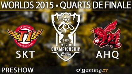 Preshow SKT-AHQ - World Championship 2015 - Quarts de finale - 16/10/15