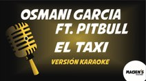 Osmani García ft. Pitbull - El Taxi - Versión Karaoke