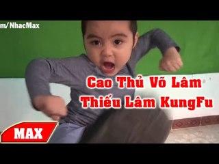Clip Hài : MrTom Biểu Diễn KungFu Thiếu Lâm - Khi Trẻ Con Thành Cao Thủ.