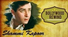 Shammi Kapoor – The Elvis Presley Of Bollywood   Bollywood Rewind   Biography & Facts