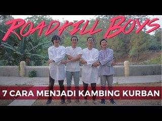 Roadkill Boys - 7 Cara Menjadi Kambing Kurban