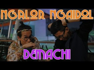 Ngalor Ngaidol Eps. 5 - Demachi