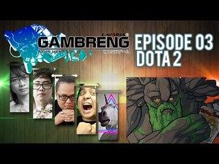 """Gambreng - Dota 2 """"Team Makan Teman"""""""