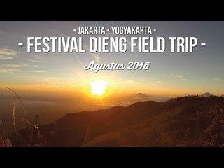 - FIELD TRIP TO FESTIVAL DIENG,FROM JAKARTA TO YOGYAKARTA  -