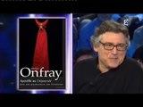 """ONPC - Invité culturel, Michel Onfray (philosophe) : Pour la promotion de son livre """"Apostille au Crépuscule"""" Zemmour/Naulleau"""