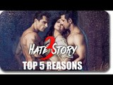 Hate Story 3 |  Zarine Khan, Sharman, Karan Singh Grover | Top 5 Reasons To Watch