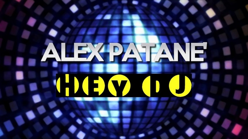 Alex Patane' - Hey DJ (Frenk DJ Remix)