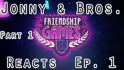 [Pt. 1] Jonny & Bros. Reacts - My Little Pony: Equestria Girls - Friendship Games