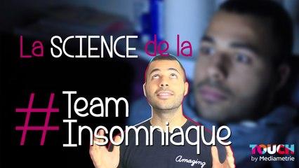 La Science de l'insomnie #TeamInsomniaque - Savant Singe & Touch by Médiamétrie