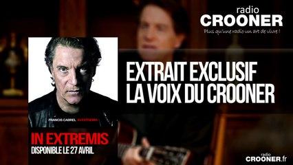 Crooner Radio - Exclu Extrait Francis CABREL La voix du Crooner (Album In Extremis)