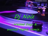 =Dj Noiz - Wasted Days & Wasted Nights Remix