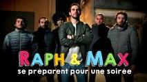 RAPH&MAX - SE PRÉPARENT POUR UNE SOIRÉE