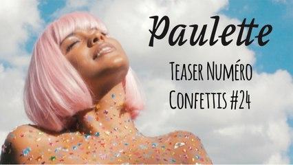 Teaser - Numéro Confettis - Paulette Magazine #24