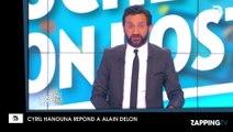 """TPMP : Cyril Hanouna répond aux critiques d'Alain Delon et lui fait une """"petite surprise"""""""
