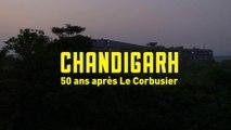 Chandigarh : 50 ans après Le Corbusier