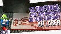 Imprimante 3D : Découvrez l'imprimante 3D/Laser Glowforge