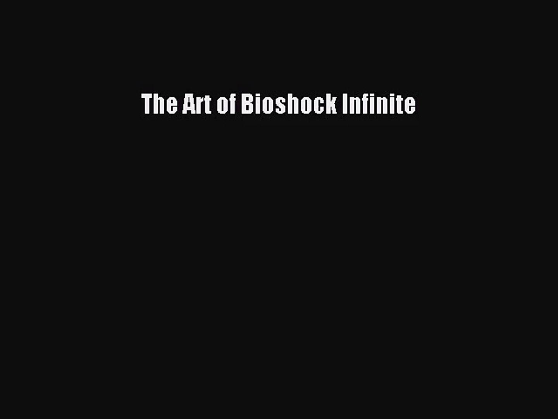 Pdf Download The Art Of Bioshock Infinite Read Online
