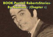 "Book> Pernell Roberts Stories |Chapter 1 |: ""The Way Pernell Roberts Was"" [Collection of stories about Pernell Roberts]"