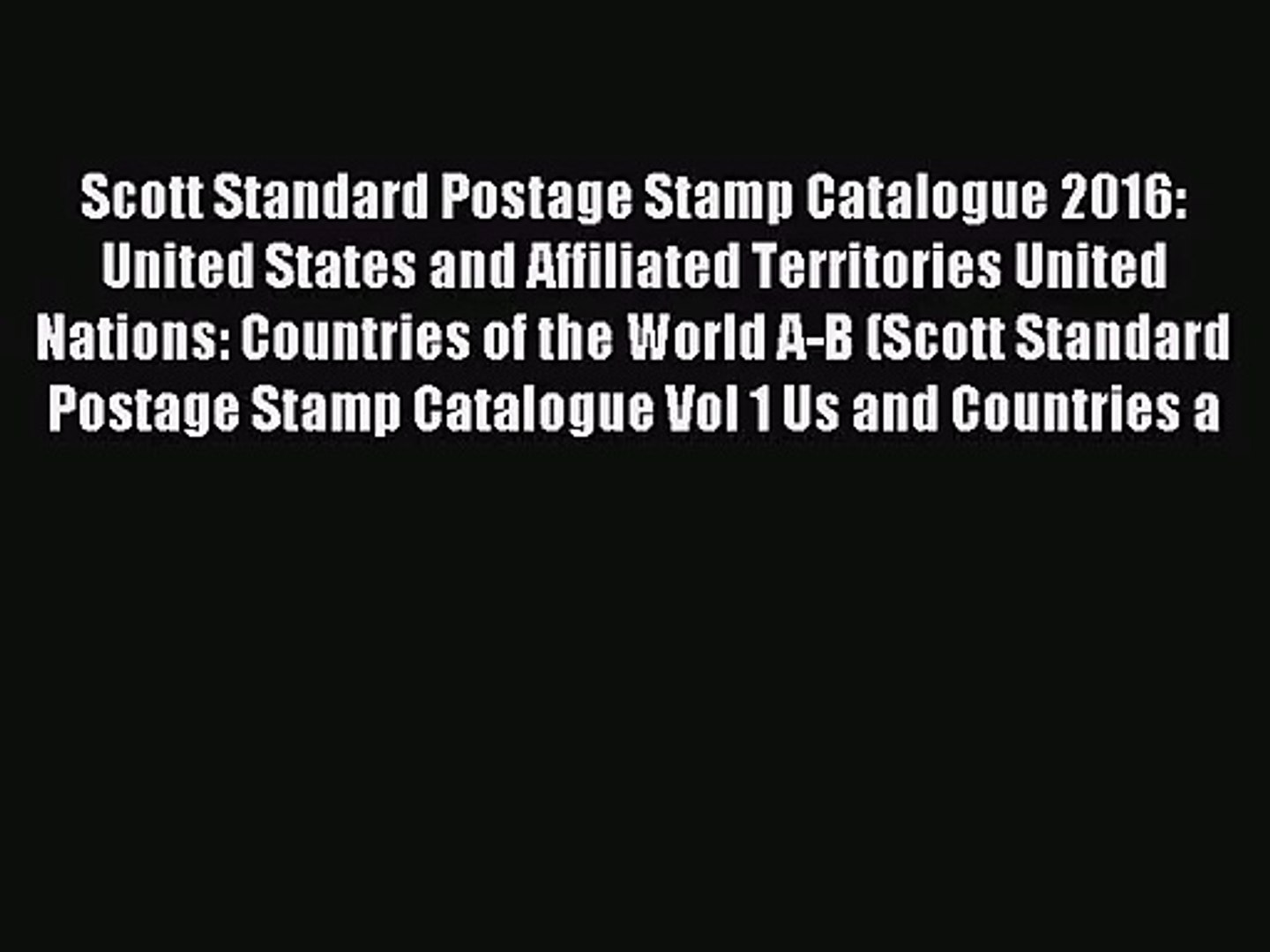 [PDF Download] Scott Standard Postage Stamp Catalogue 2016: United States  and Affiliated Territories