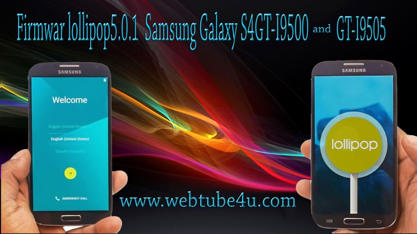 Firmwar lollipop 5 0 1 Samsung Glaxy S4 GT-I9500 and GT-I9505