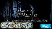 Ghost Adventures Aftershocks S03E04 Shanghai Tunnels and Jerome Grand Hotel HD