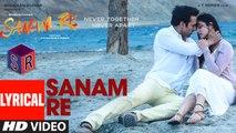 Sanam Re [Title Song] [Full Audio Song with Lyrics] – Sanam Re [2016] FT. Pulkit Samrat & Yami Gautam & Urvashi Rautela [FULL HD] - (SULEMAN - RECORD)