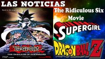 Noticias - Yu-Gi-Oh! The Dark Side of Dimensions, SUPERGIRL, The Ridiculous Six y DRAGON BALL