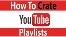 How To Make A Playlist On Youtube    Crate youtube Playlist    Make Playlist Easy