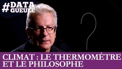 Climat : le thermomètre et le philosophe