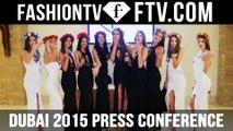 Fashion City Press Conference with FashionTV Dubai 2015 | FTV.com
