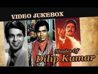 Many Shades Of Dilip Kumar - Super hit Evergreen Classics - Bollywood Hit Songs