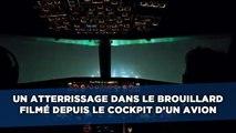 Un atterrissage dans le brouillard filmé depuis le cockpit d'un avion