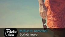 Kultur Éphémère ft. Bamiyah
