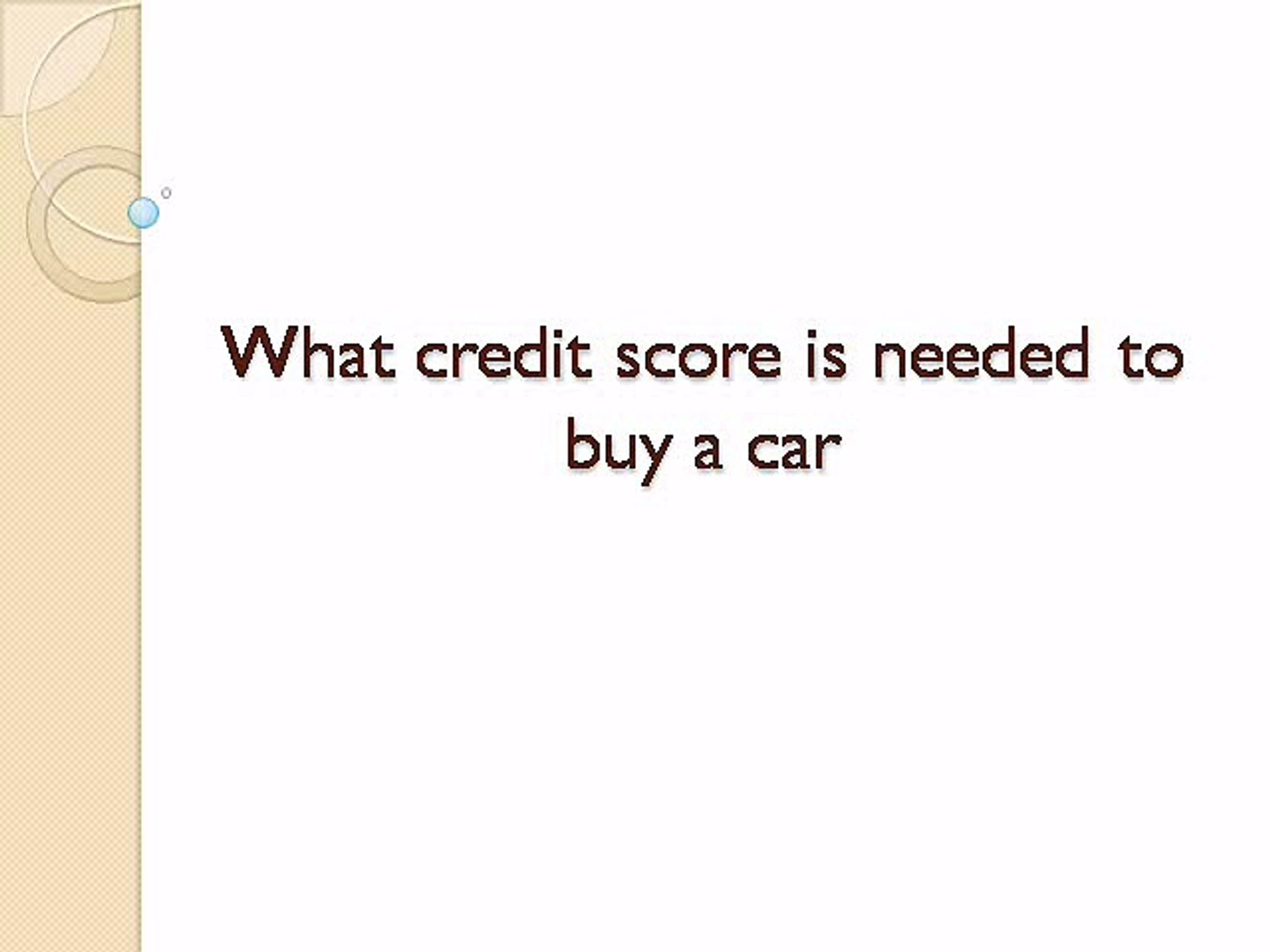 Credit Score Needed To Buy A Car >> Look On What Credit Score Is Needed To Buy A Car