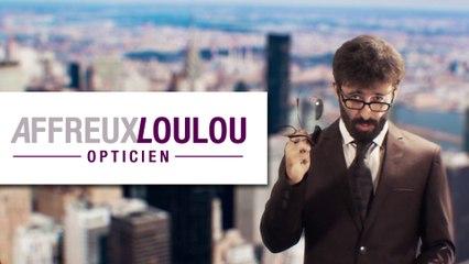 Parodie Afflelou : Affreux Loulou