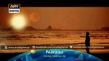 Naraaz Promo - ARY Digital Drama