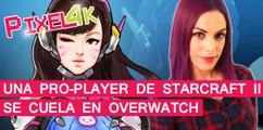 El Píxel 4K: Una Pro-Player de Starcraft 2 se cuela en Overwatch
