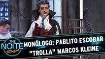 Monólogo: Pablito Escobar 'trolla' Marcos Kleine
