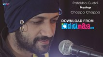 Patakha Guddi - HD Video Song - Chappa Chappa Mashup - Darshit Nayak - 2015