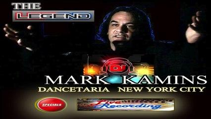 MARK KAMINS Ft. MALIK ADOUANE - MARK KAMINS THE LEGEND ( dancetaria new york city live recording )